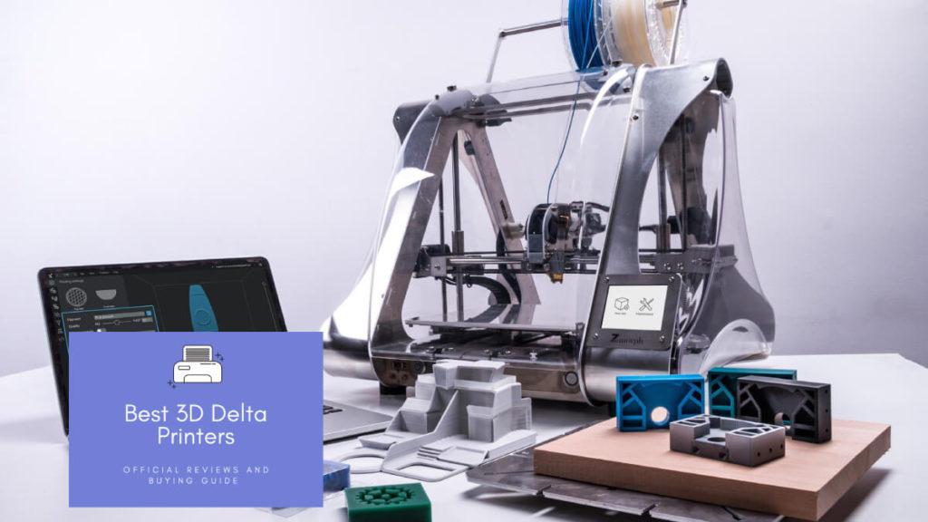 Best 3D Delta Printers