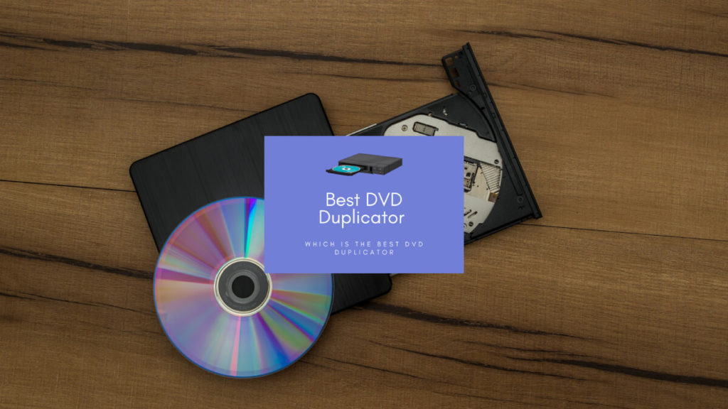 Best DVD Duplicator