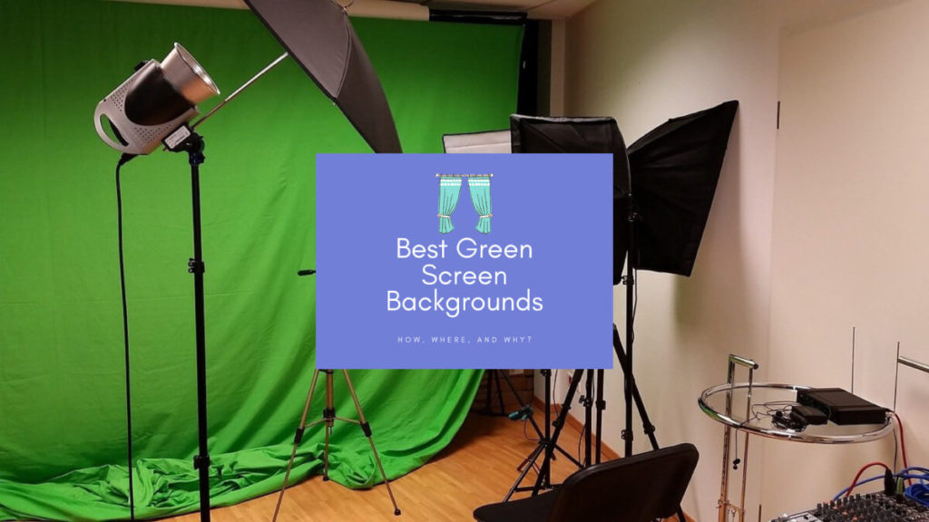 Best Green Screen Backgrounds