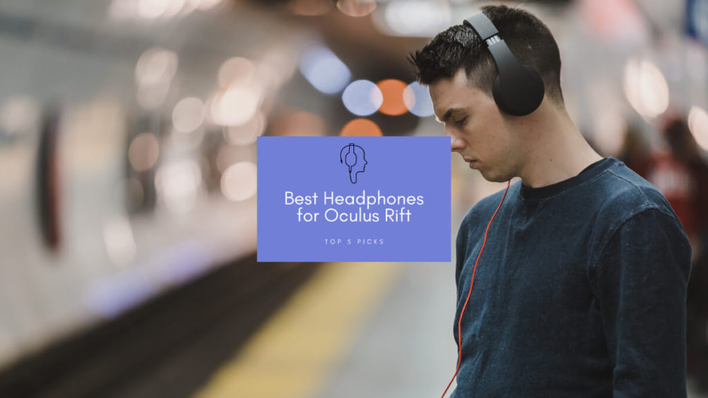 Best Headphones for Oculus Rift