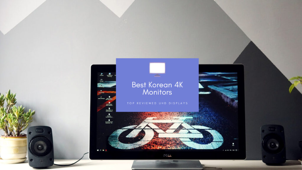 Best Korean 4K Monitors
