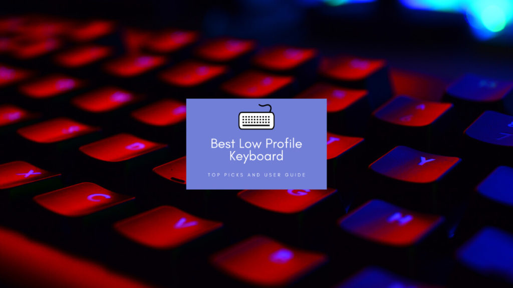 Best Low Profile Keyboard